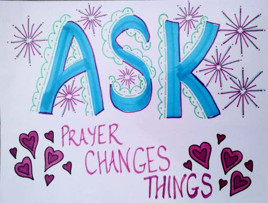 Ask. Prayer changes things.