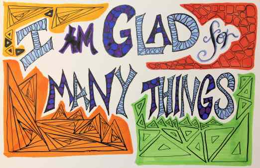 I am glad for many things.